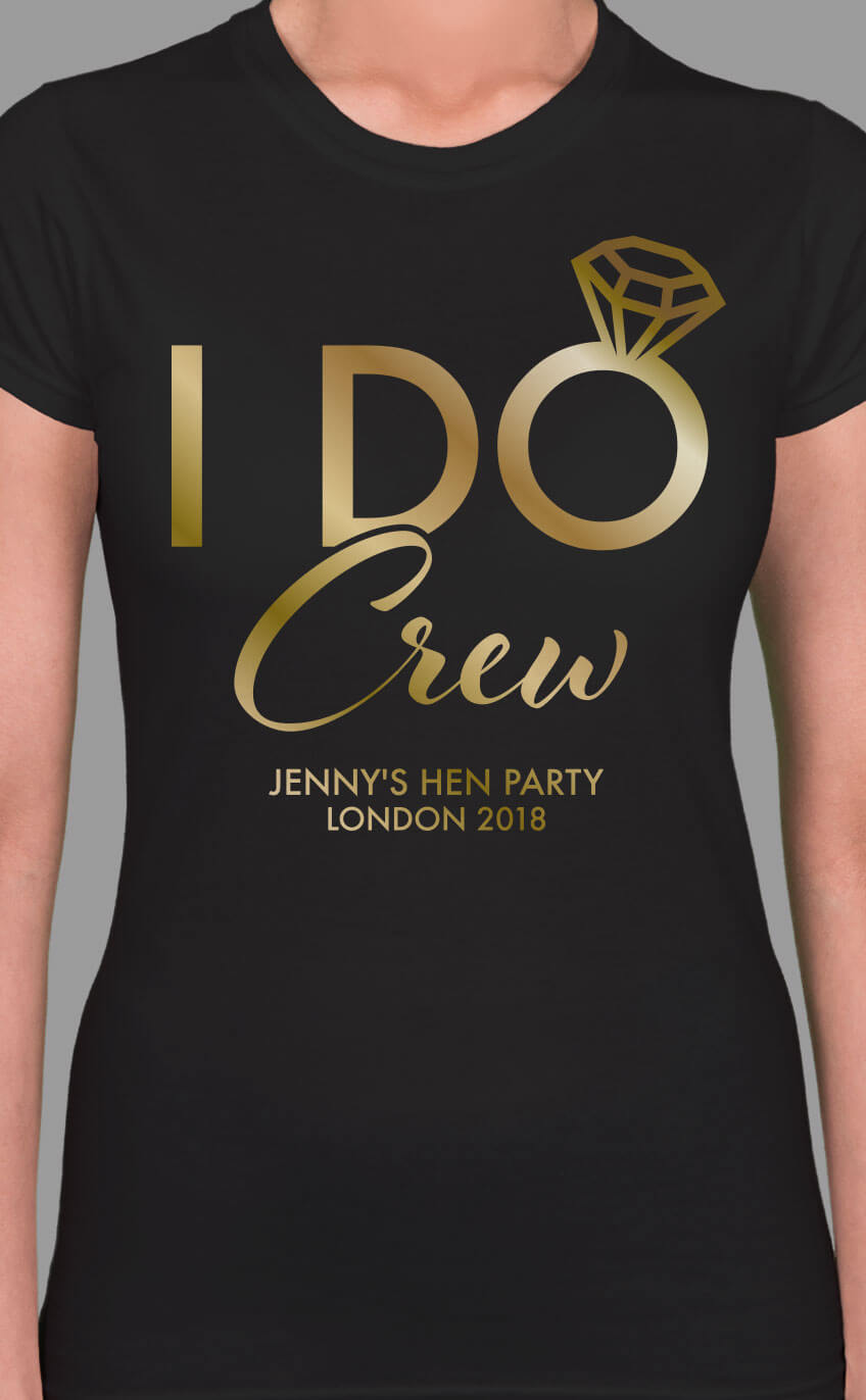 Image to buy product I Do Crew Personalised Hen Party T Shirt. Bold and script lettering in gold print on a black lady fit t-shirt.