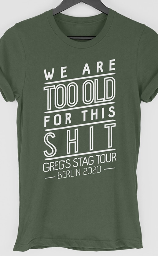 Too Old Personalised Stag Do T Shirt