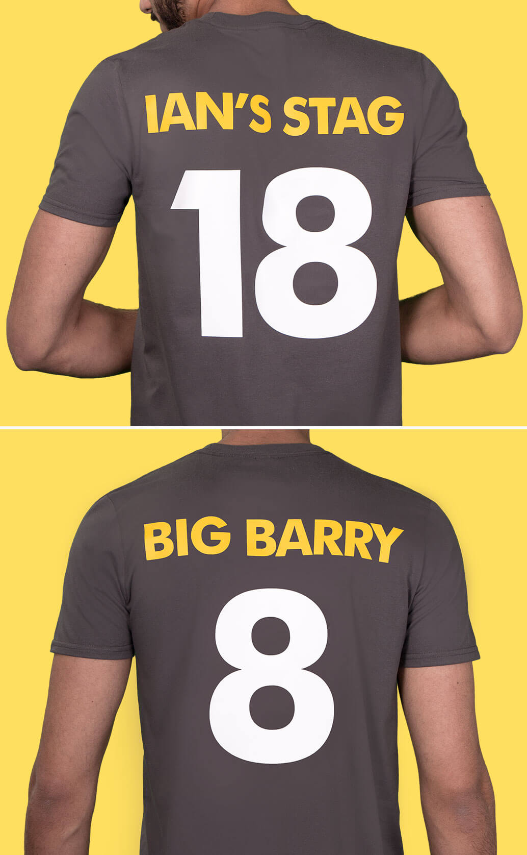 Two medium close-up shots of models wearing charcoal style fit t-shirts. Photographed from behind to show back name in yellow and back number in white print. First shot reads 'Ian's Stag 18', second shot has 'Big Barry 8'. Yellow background