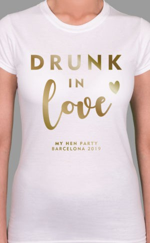 Drunk In Love - Personalised Hen Party T Shirt