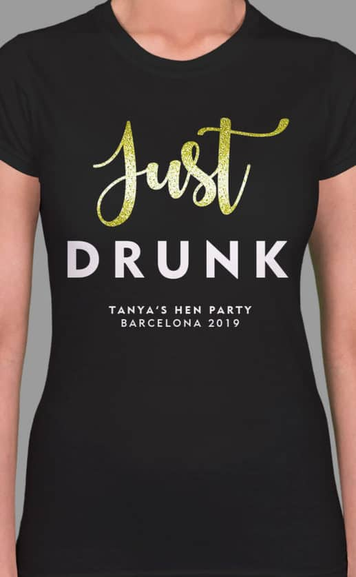 Just Drunk Personalised Hen Party T Shirt